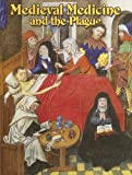 Medieval Medicine and the Plague (Medieval World (Crabtree Paperback))