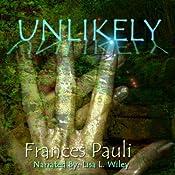 Unlikely: A Kingdoms Gone Story (Volume 1) | Frances Pauli
