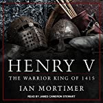 Henry V: The Warrior King of 1415 | Ian Mortimer