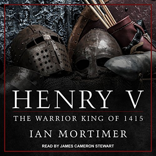 Henry V: The Warrior King of 1415 by Tantor Audio