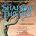 The Shadow Thieves: The Cronus Chronicles, Book 1 Audiobook by Anne Ursu Narrated by Cassandra Morris
