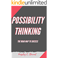 POSSIBILITY THINKING: THE ROAD MAP TO SUCCESS