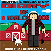 Diary of a Roblox Noob: Lumber Tycoon: Robloxia Noob Diaries, Book 5 |  Robloxia Kid