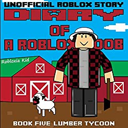 Diary of a Roblox Noob: Lumber Tycoon