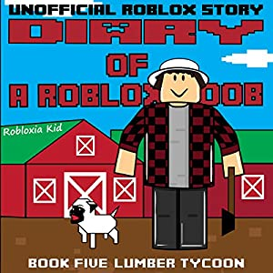 Diary of a Roblox Noob: Lumber Tycoon Audiobook