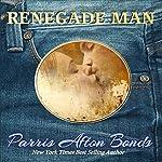 Renegade Man | Parris Afton Bonds