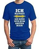 Shirtgeil Herren JGA Ich Heirate Die Saufen Hier T-Shirt