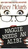 Maggie Needs an Alibi