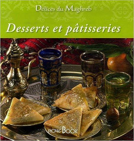 Téléchargement gratuit de cette librairie Desserts et pâtisseries PDF ePub by Nathalie Talhouas,Elodie Bonnet,Céline Volpatti 2916284222