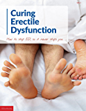 Curing Erectile Dysfunction: How to stop ED, before it stops you.