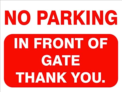 No Parking In Front Of Gates Thank You Sign All Materials /& Sizes