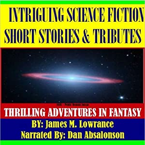 Intriguing Science Fiction Short Stories and Tributes Audiobook