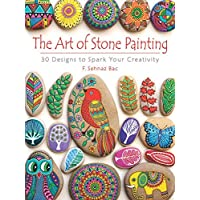 Art of Stone Painting: 30 Designs to Spark