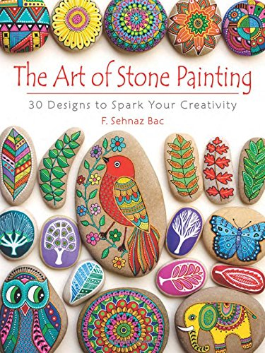 The Art of Stone Painting: 30 Designs to Spark Your (Glass Painting Book)