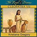 Cleopatra VII: Daughter of the Nile, 57 B.C. Audiobook by Kristiana Gregory Narrated by Josephine Bailey