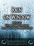 Rain on Window, Ultra Dark: Meditation, Sleep, Relaxation