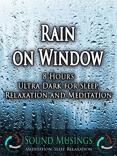 rain-on-window-ultra-dark-meditation-sleep-relaxation