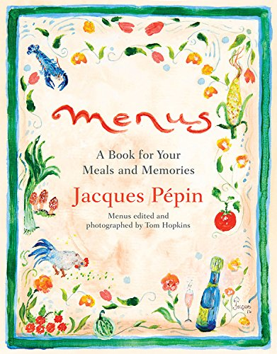 Menus: A Book for Your Meals and Memories by Jacques Pépin