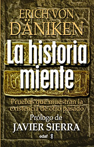 La historia miente (Spanish Edition) [Erich von Daniken] (Tapa Blanda)