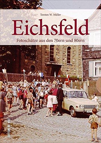 Rund 160 Impressionen aus den 70ern und 80ern zeigen das Eichsfeld in Farbe. Spannende Einblicke in das frühere Leben der Menschen zwischen Arbeit und Freizeit. (Sutton Archivbilder)
