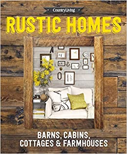 amazon country living rustic homes barns cabins cottages