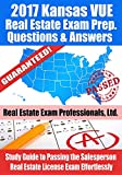 2017 Kansas VUE Real Estate Exam Prep Questions and Answers: Study Guide to Passing the Salesperson Real Estate License Exam Effortlessly