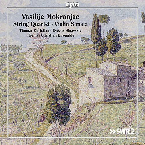 Mokranjac: String Quartet in D Minor & Violin Sonata in G Minor