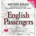 English Passengers Audiobook by Matthew Kneale Narrated by Ron Keith, Simon Prebble, Gerard Doyle, Gianfranco Negroponte, Jenny Sterlin, Patrick Tull, Davina Porter