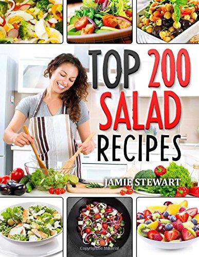 Top 200 Salad Recipes Cookbook