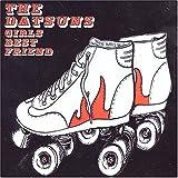 Girls Best Friend by Datsuns (2004-12-28)