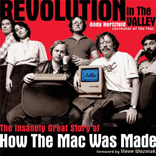Revolution in The Valley [Paperback]: The Insanely Great Story of How the Mac Was Made (Apple Ipad Changer)