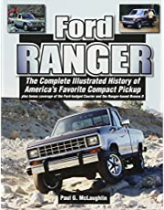 Ford Ranger: The Complete Illustrated History of America's Favorite Compact Pickup plus bonus coverage of the Ford-badged Courier and the Ranger-based Bronco ll