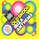 Back to the Old Skool - Ibiza Anthems