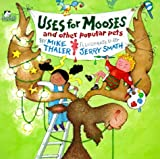 Uses for Mooses and Other Popular Pets, Mike Thaler, 0816733023