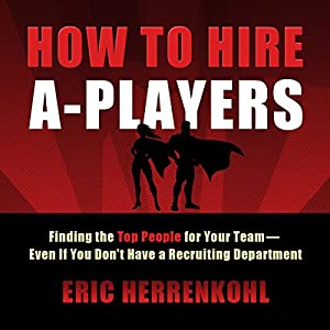 How to Hire A-Players Hörbuch