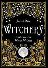Everywhere, the witches are rising. Are you ready to answer the call and embrace your own inner witch?In this book, third-generation Witch Juliet Diaz guides you on a journey to connect with the Magick within you. She explains how to cast off...