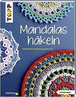 Mandalas Häkeln Kreativkompakt Farbenfrohe Entspannung Fürs Ich