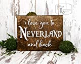 I Love You to Neverland and Back Wood Sign, Signs, Neverland, Nursery Signs, Baby Room Decor, Peter Pan Sign, Disney Sign, Baby Room Signs