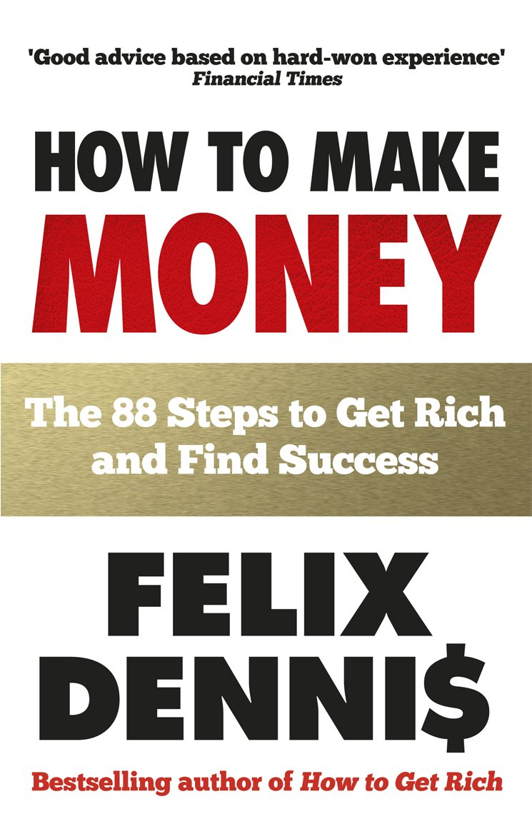 Read Online How to Make Money: The 88 Steps to Get Rich and Find Success ebook
