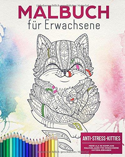 Malbuch für Erwachsene: Anti Stress Kitties - Mehr als 30 komplexe Malvorlagen für Erwachsene Katzen-Liebhaber