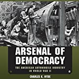 #7: Arsenal of Democracy: The American Automobile Industry in World War II