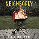 Neighborly: A Novel | Ellie Monago