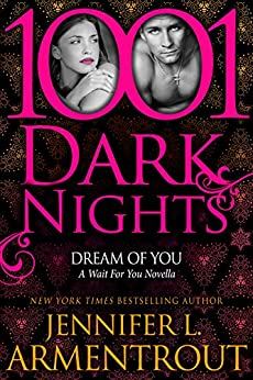 Dream Of You: A Wait For You Novella by [Armentrout, Jennifer L.]