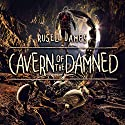 Cavern of the Damned Audiobook by Russell James Narrated by Gregg Rizzo