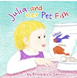 img - for Julia And Her Pet Fish Swimmy And Bubbles book / textbook / text book