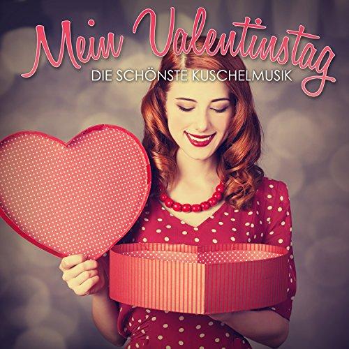 Mein Valentinstag: Die Schönste Kuschelmusik