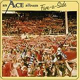 Five A Side /  Ace
