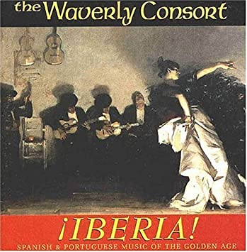Waverly Consort Jaffee Iberia Music Of Spanish Renissance By
