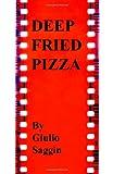 Deep Fried Pizza, Giulio Saggin, 1463527004