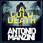 A Cold Death: A Rocco Schiavone Mystery | Antonio Manzini